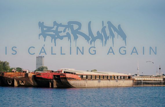 BERLIN IS CALLING AGAIN 570x370 - Berlin is calling - Fetter neuer Hauptstadt-Streifen!