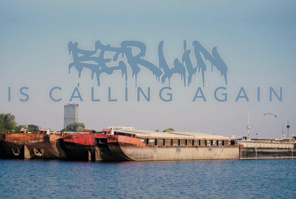 BERLIN IS CALLING AGAIN 980x660 - Berlin is calling - Fetter neuer Hauptstadt-Streifen!